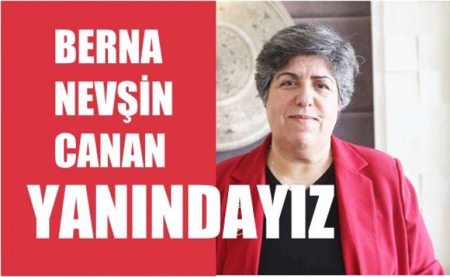 """Canan Güllü, """"Berna Laçin, Nevşin Mengü ve Canan Kaftancıoğlu, Yanındayız"""""""