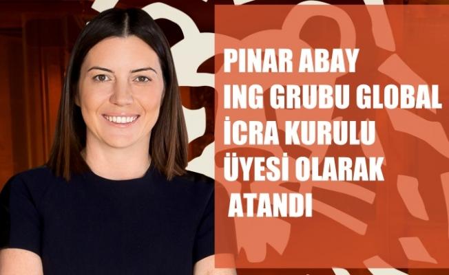 Pınar Abay, ING Grubu Global İcra Kurulu Üyesi Oldu