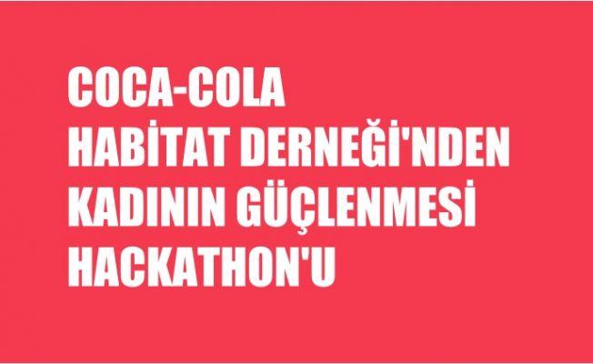 Coca-Cola ve Habitat'tan Kadının Güçlenmesi Hackathon'u
