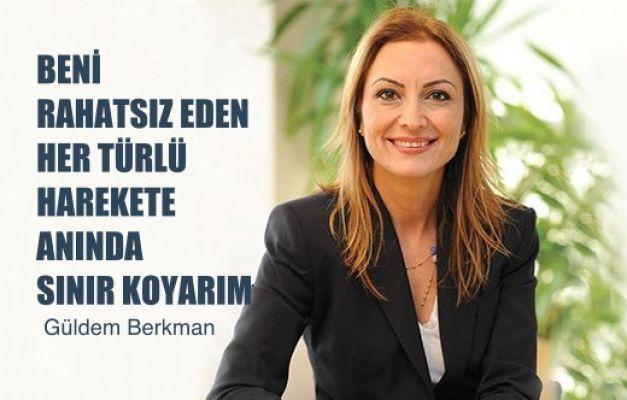 """Güldem Berkman, """"Beni Rahatsız Eden Her Türlü Harekete Anında Sınır Koyarım"""""""