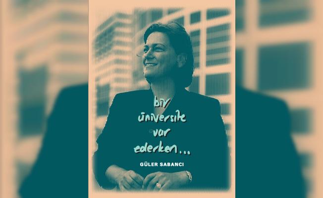 """Güler Sabancı Anlattı """"Bir Üniversite Var Ederken"""""""