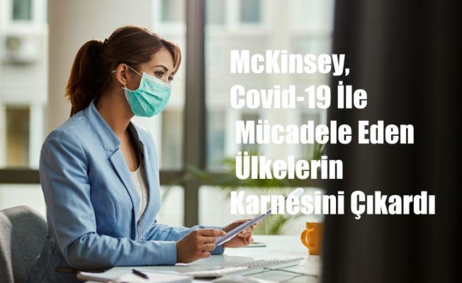 McKinsey, Covid-19 İle Mücadele Eden Ülkelerin Karnesini Çıkardı