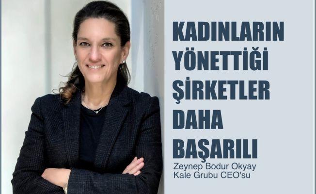 """Zeynep Bodur Okyay, """"Kadınların Yönettiği Şirketlerin Daha Başarılı"""""""
