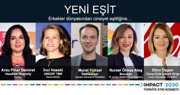 IMPACT2030 Türkiye Etki Konseyi Paneli: Yeni Eşit