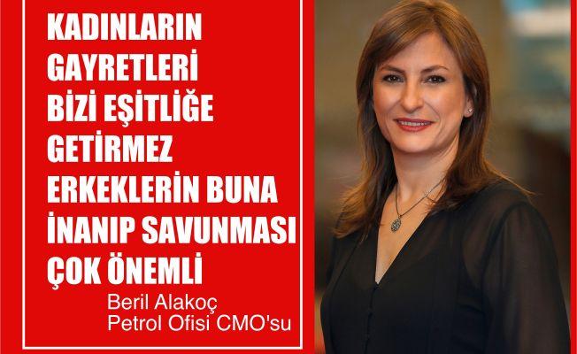 """Petrol Ofisi CMO'su Beril Alakoç, """"Kadınların Gayreti Bizi Eşitliğe Getirmez, Erkekler İnanıp Savunmalı"""""""