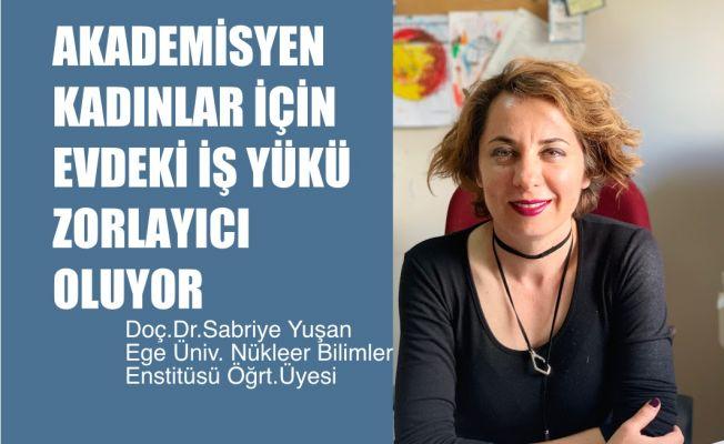 """Doç.Dr.Sabriye Yuşan, """"Akademisyen Kadınlar için Evdeki İş Yükümlülükleri Zorlayıcı Oluyor"""""""