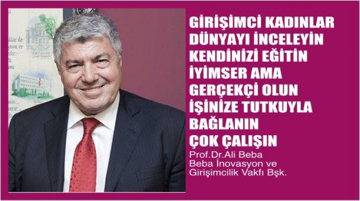 """Prof.Dr. Ali Beba, """"Girişimci Kadınlar Eğitim Alın, İşinizi Tutkuyla Yapın, Çok Çalışın"""""""