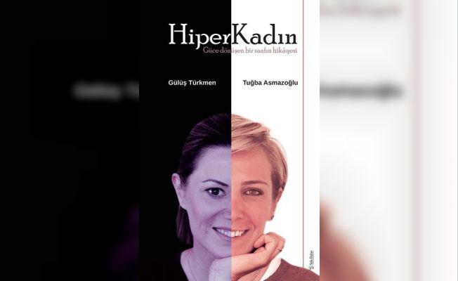 """İki Kadın Yazardan """"HiperKadın - Güce Dönüşen Bir Zaafın Hikayesi"""""""