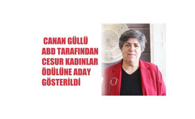 Canan Güllü, ABD Tarafından Cesur Kadınlar Ödülüne Aday Gösterildi
