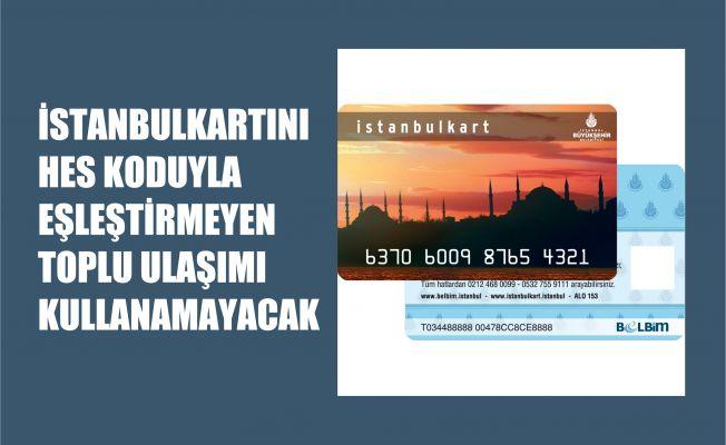 Korona Nedeniyle İstanbulkartlar ile HES Kodlarının Eşleştirilmesi Gerekiyor