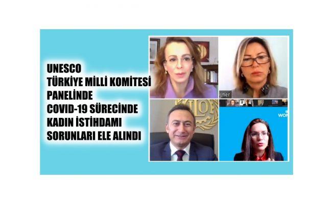 UNESCO TMK, Türkiye'de Covid-19 Sürecinde Kadın İstihdamı Sorunlarına Dikkat Çekti
