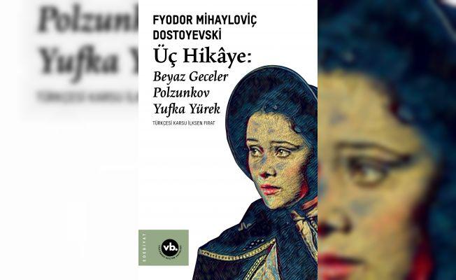 """Vakıfbank'tan 200 yaşındaki Dostoyevski'den """"Üç Hikâye"""""""