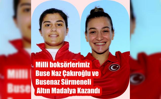 Milli Boksörlerimiz Buse Naz Çakıroğlu ile Busenaz Sürmeneli'den Altın Madalya