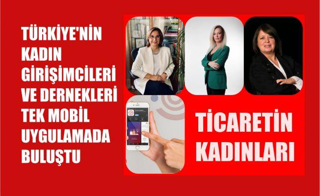 Yeni Mobil Uygulamada Türkiye'nin Kadın Girişimcileri ve Dernekleri Buluştu