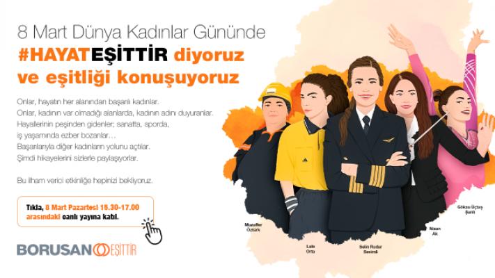 """Borusan Holding, 8 Mart Dünya Kadınlar Günü'nde """"Hayat Eşittir"""" diyor"""