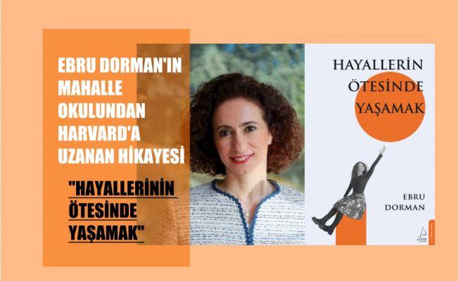 """Ebru Dorman'dan 25 Yıllık Kariyer Hikayesi... """"Hayallerin Ötesi'nde Yaşamak"""""""