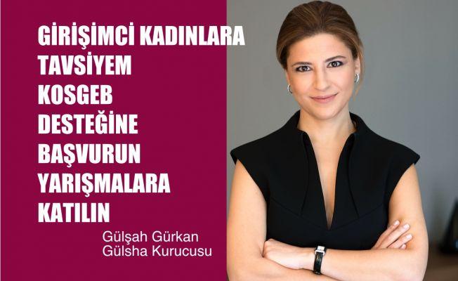 """Gülşah Gürkan, """"Girişimci Kadınlar, KOSGEB Desteğine Başvurun, Yarışmalara Katılın"""""""