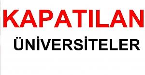 Kapatılan üniversiteler hangileri?