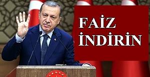"""Cumhurbaşkanı Erdoğan'dan iş dünyasına """"faizleri indirin"""""""