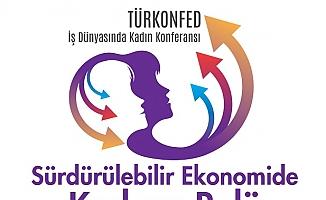 Kadın liderler, TÜRKONFED'in uluslararası kadın zirvesinde buluşacak