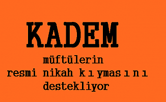 KADEM, yeni nüfus tasarısını destekliyor