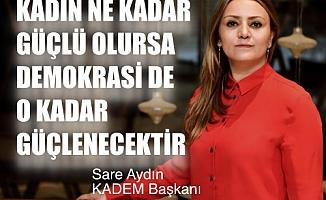 """Sare Aydın,""""Kadın ne kadar güçlü olursa demokrasi de o kadar güçlenecek"""""""