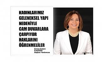 """KAGİDER Başkan Yardımcısı Emine Erdem;""""Kadınlarımız cam duvarlara çarpıyor, haklarını öğrenmeliler"""""""