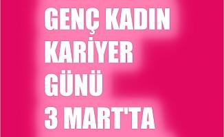TurkishWIN Genç Kadın Kariyer Günü, 3 Mart'ta Maltepe'de