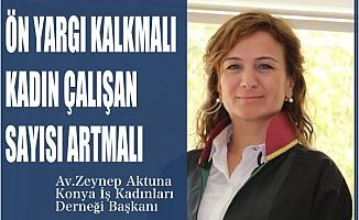 """KİKAD Başkanı Zeynep Aktuna, """"Kadın çalışan sayısı artmalı, ön yargı kalkmalı"""""""