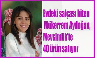 Evdeki salçası biten Mükerrem Aydoğan, Mevsimlik'te 40 ürün satıyor