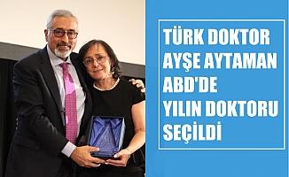"""Türk Doktor Ayşe Aytaman, ABD'de """"Yılın Doktoru"""" Seçildi"""