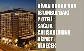 Divan Grubu, İstanbul'daki 2 Oteli Sağlıkçılara Ayırdı