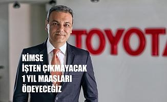 """Toyota Türkiye CEO'su Bozkurt, """"Kimse işten çıkarılmayacak, 1 yıl satış yapmasak da maaş ödeyeceğiz"""""""
