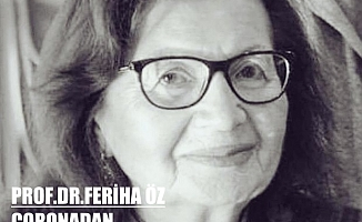 Prof.Dr.Feriha Öz Corona Virüs Nedeniyle Yaşamını Kaybetti