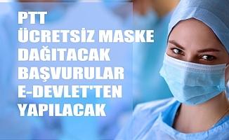 PTT Ücretsiz Maske Dağıtacak, Başvurular E-Devlet'ten Yapılacak
