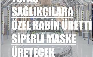 TOFAŞ, Sağlıkçılara Kabin Üretti, Siperlik Maske Seri Üretimde