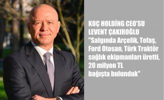 """Çakıroğlu, """"Salgında Arçelik, Tofaş, Ford Otosan, Türk Traktör sağlık ekipmanları üretti, 20 milyon TL bağışta bulunduk"""""""