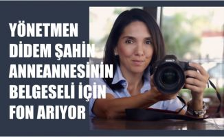Yönetmen Didem Şahin, anneannesinin belgeseli Acı&Tatlı için fon arıyor
