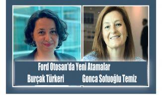Ford Otosan'da Burçak Türkeri ve Gonca Sofuoğlu Temiz'e Yeni Atama