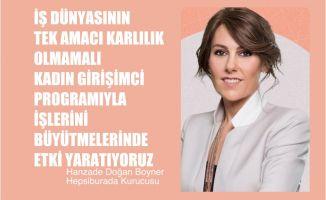 """Hanzade Doğan Boyner, """"Kadın Girişimci Programımızla İşlerini Büyütmeleri İçin Etki Yaratıyoruz"""""""