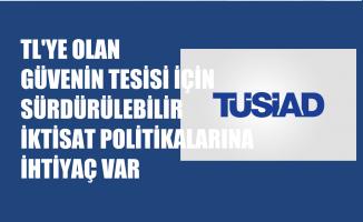 """TÜSİAD, """"TL'ye Olan Güvenin Tesis Edilmesi İçin Sürdürülebilir İktisat Politikalarına İhtiyaç Var"""""""