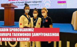 Kadın Sporcularımız Avrupa Taekwondo Şampiyonası'nda 3 Madalya Kazandı