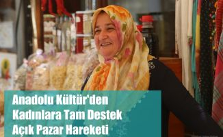 Anadolu Kültür'den Kadınlara Tam Destek, Açık Pazar Hareketi
