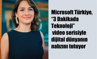 """Dijital dünyanın trendleri Microsoft'un """"3 Dakikada Teknoloji"""" Serisinde"""