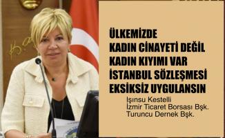 """Işınsu Kestelli, """"Ülkemizde 'Kadın Kıyımı' Var, İstanbul Sözleşmesi Eksiksiz Uygulanmalı"""""""