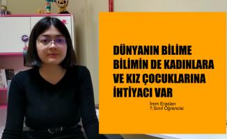 """İrem Eraslan, """"Dünyanın Bilime, Bilimin Kadınlara ve Kız Çocuklarına İhtiyacı Var!"""""""