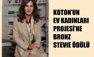 Koton'un 'Ev Kadınları Projesi' Bronz Stevie Ödülü Kazandı