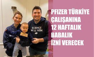 Pfizer Türkiye, Çalışanlarına 12 Haftalık 'Babalık İzni' Verecek