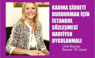 """Ümit Boyner, """" Kadına Yönelik Şiddeti Durdurmak için İstanbul Sözleşmesi Harfiyen Uygulanmalı"""""""