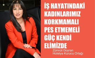 """Zümrüt Doyran, """"İş Hayatındaki Kadınlarımız Korkmamalı, Pes Etmemeli, Güç Kendi İçimizde"""""""